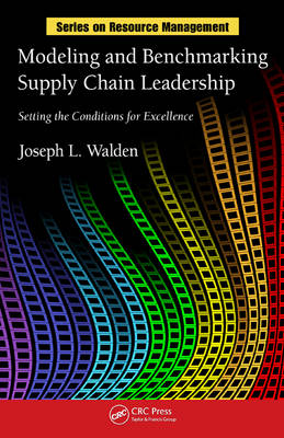 Modeling and Benchmarking Supply Chain Leadership: Setting the Conditions for Excellence