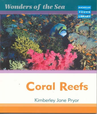 Wonders of the Sea Coral Reefs Macmillan Library