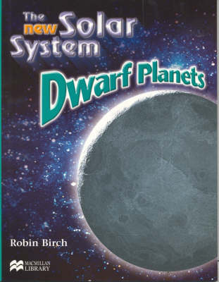 New Solar System the Dwarf Planets Macmillan Library