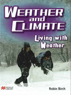 Weather and Climate Living with Weather Macmillan Library