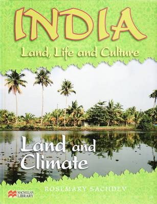 India Land Life and Culture Land and Climate Macmillan Library