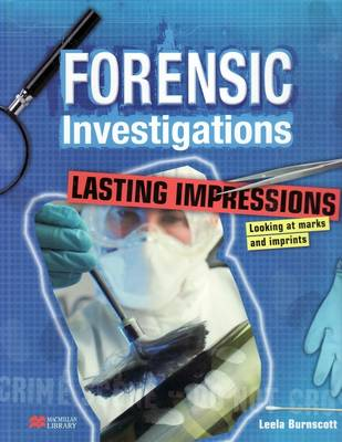 Forensic Investigations Lasting Impressions: Looking at Marks & Imprints