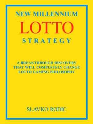 New Millennium Lotto Strategy: Breakthrough Discovery That Will Completely Change Lotto Gaming Philosophy