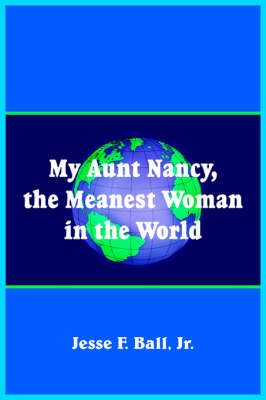 My Aunt Nancy, the Meanest Woman in the World