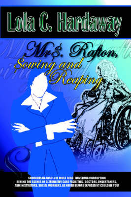 Mrs. Rafton, Sowing and Reaping