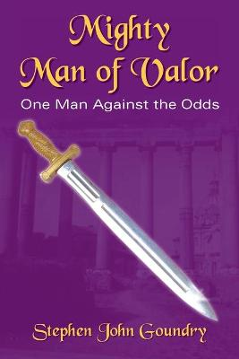 Mighty Man of Valor: One Man Against the Odds