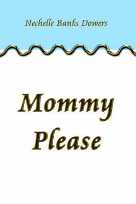 Mommy Please