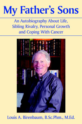My Father's Sons: An Autobiography About Life, Sibling Rivalry, Personal Growth and Coping With Cancer