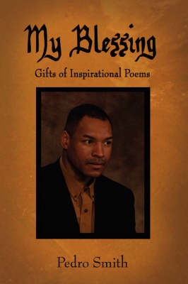 My Blessing: Gifts of Inspirational Poems