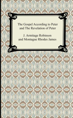 The Gospel According to Peter and the Revelation of Peter