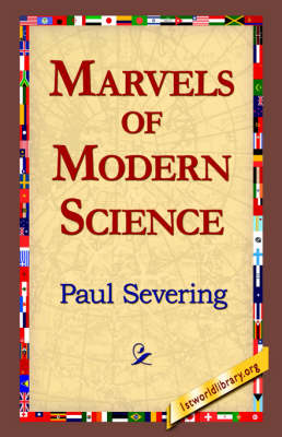 Marvels of Modern Science