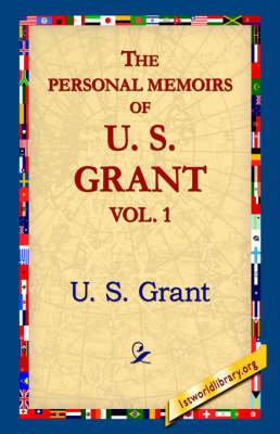 The Personal Memoirs of U.S. Grant, Vol 1.
