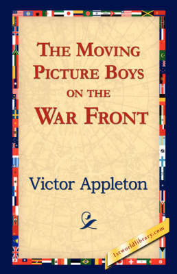 The Moving Picture Boys on the War Front