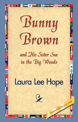 Bunny Brown and His Sister Sue in the Big Woods