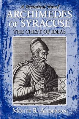 Archimedes of Syracuse: The Chest of Ideas