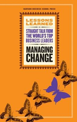 Managing Change: Fifty Lessons, Lessons Learned Series