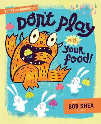 Buddy And The Bunnies In: Dont Play With Your Food!