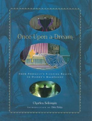 Once Upon A Dream: From Perrault's Sleeping Beauty to Disney's Maleficent