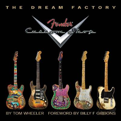 The Dream Factory: Fender Custom Shop