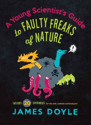 Young Scientist's Guide to Faulty Freaks of Nature