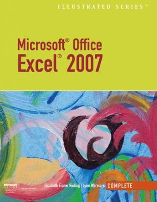 Microsoft Office Excel 2007: Illustrated Complete