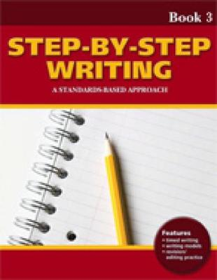 Step-by-Step Writing Book 3: A Standards-Based Approach