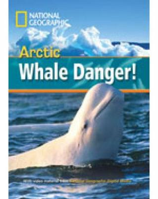 Arctic Whale Danger! + Book with Multi-ROM: Footprint Reading Library 800
