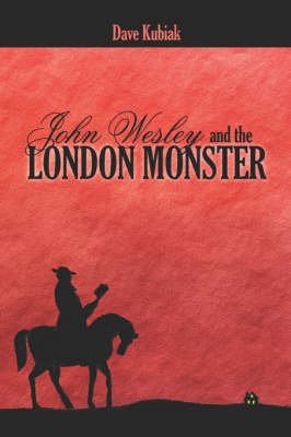 John Wesley and the London Monster