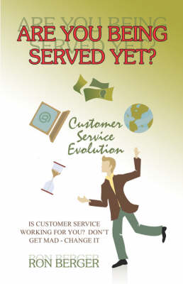 Are You Being Served Yet?: Customer Service Evolution