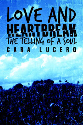 Love and Heartbreak: The Telling of a Soul
