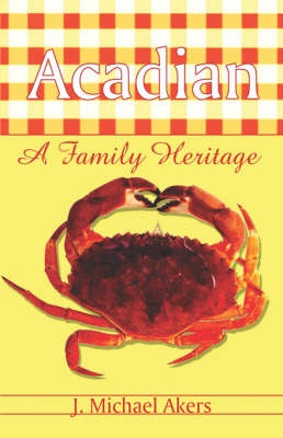 Acadian: A Family Heritage