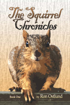 The Squirrel Chronicles: Book One