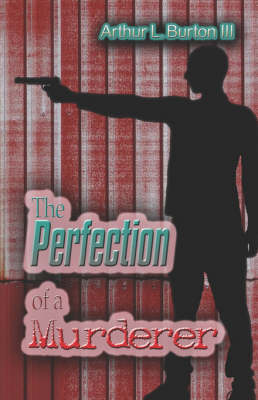 The Perfection of a Murderer