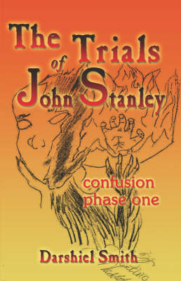 The Trials of John Stanley: Confusion Phase One