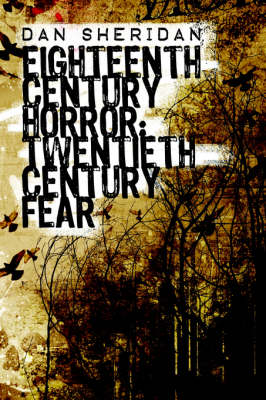Eighteenth Century Horror: Twentieth Century Fear