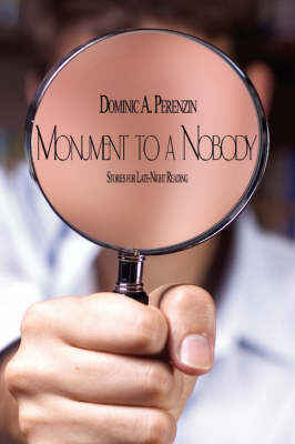 Monument to a Nobody: Stories for Late-Night Reading