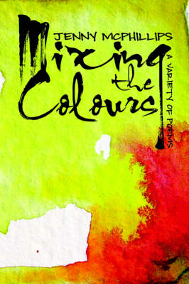 Mixing the Colours: A Variety of Poems