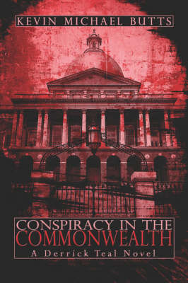 Conspiracy in the Commonwealth: A Derrick Teal Novel
