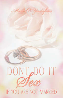 Don't Do It: Sex: If You Are Not Married