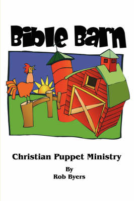 Bible Barn: Christian Puppet Ministry