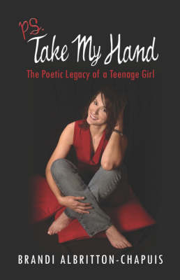P.S.Take My Hand: The Poetic Legacy of a Teenage Girl