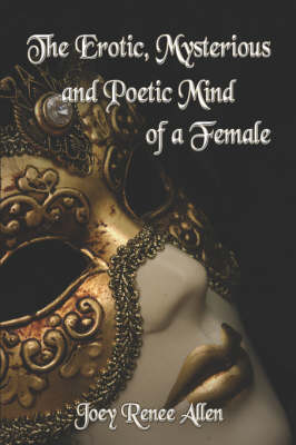 The Erotic, Mysterious and Poetic Mind of a Female