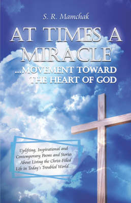 At Times a Miracle: Movement Toward the Heart of God