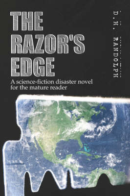 The Razor's Edge: A Science-Fiction Disaster Novel for the Mature Reader