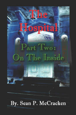 The Hospital: Part Two: On the Inside