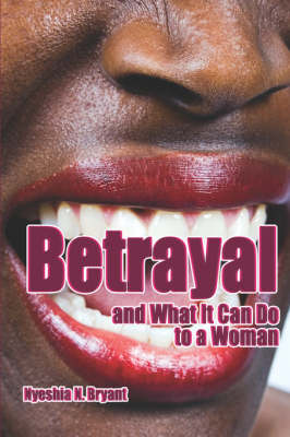 Betrayal and What It Can Do to a Woman
