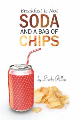 Breakfast Is Not Soda and a Bag of Chips