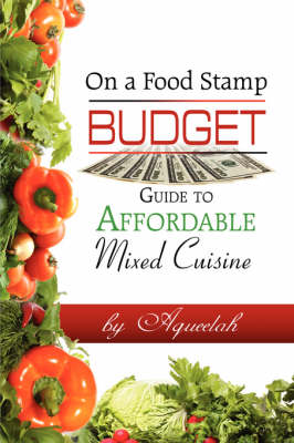 On a Food Stamp Budget: Guide to Affordable Mixed Cuisine