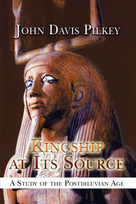 Kingship at Its Source: A Study of the Postdiluvian Age