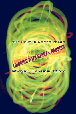 The Next Hundred Years: Thinking with Heart=passion